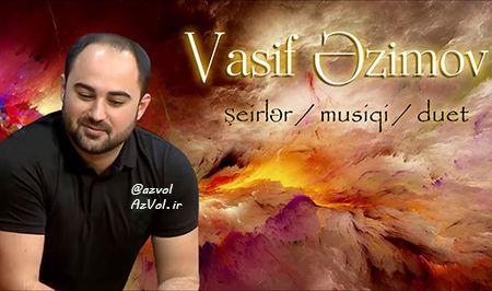 دانلود شعر آذربایجانی جدید Vasif Azimov به نام Seirler Musiqi